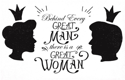 Behind every great man, there is a great woman!